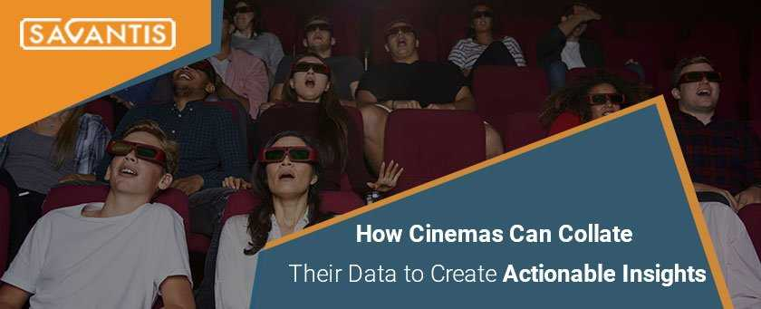 How Cinemas Can Collate Their Data to Create Actionable Insights